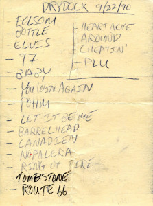 "The setlist from the Drydock. Note the paper and marking: By this point we were using ""setlist forms,"" four-leaf self-duplicating forms that we had scavenged from somewhere.(Hubley Archives)"